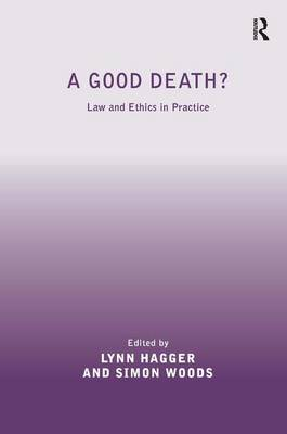 A Good Death?: Law and Ethics in Practice (Hardback)