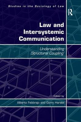 Law and Intersystemic Communication: Understanding `Structural Coupling' (Hardback)