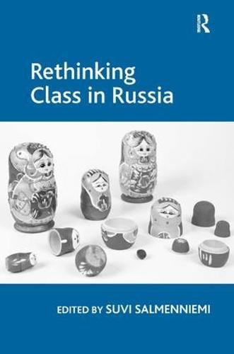 Rethinking Class in Russia (Hardback)