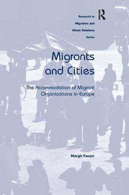 Migrants and Cities: The Accommodation of Migrant Organizations in Europe (Hardback)