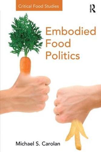 Embodied Food Politics - Critical Food Studies (Hardback)