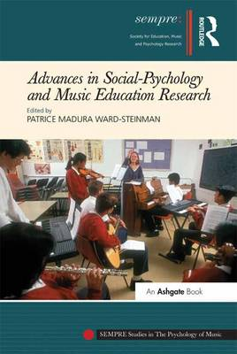 Advances in Social-Psychology and Music Education Research - SEMPRE Studies in The Psychology of Music (Hardback)