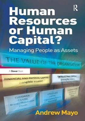Human Resources or Human Capital?: Managing People as Assets (Hardback)