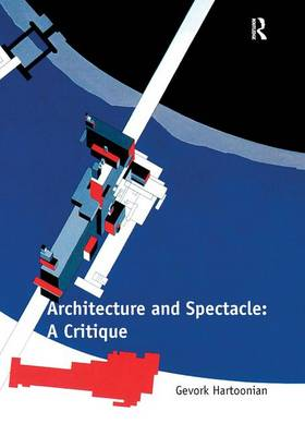 Architecture and Spectacle: A Critique (Hardback)