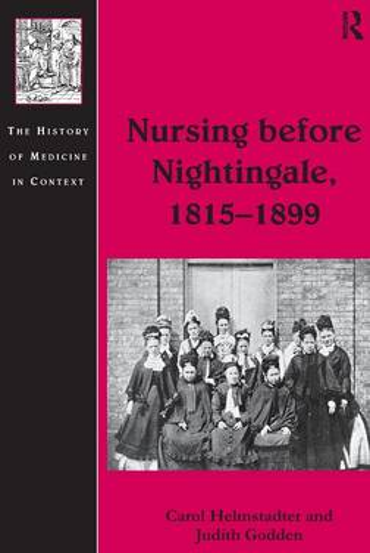 Nursing before Nightingale, 1815-1899 (Hardback)