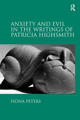 Anxiety and Evil in the Writings of Patricia Highsmith (Hardback)