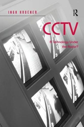CCTV: A Technology Under the Radar? (Hardback)