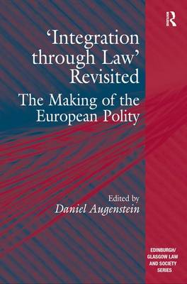 'Integration through Law' Revisited: The Making of the European Polity (Hardback)