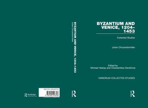 Byzantium and Venice, 1204-1453: Collected Studies - Variorum Collected Studies (Hardback)