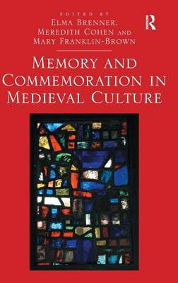 Memory and Commemoration in Medieval Culture (Hardback)