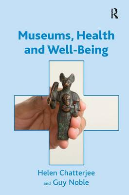 Museums, Health and Well-Being (Hardback)