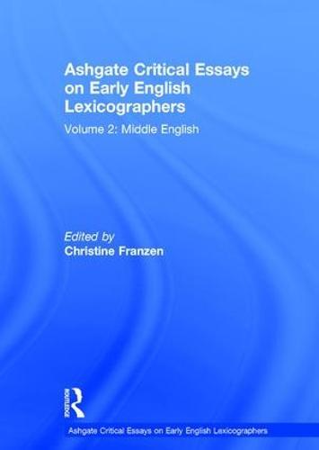 Ashgate Critical Essays on Early English Lexicographers: Volume 2: Middle English - Ashgate Critical Essays on Early English Lexicographers (Hardback)