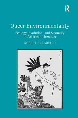 Queer Environmentality: Ecology, Evolution, and Sexuality in American Literature (Hardback)