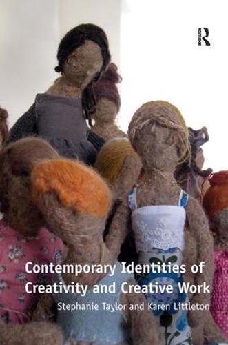 Contemporary Identities of Creativity and Creative Work (Hardback)
