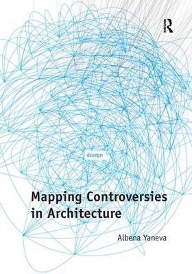 Mapping Controversies in Architecture (Hardback)
