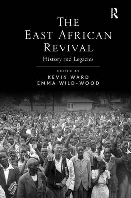 The East African Revival: History and Legacies (Hardback)