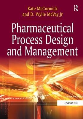 Pharmaceutical Process Design and Management (Hardback)