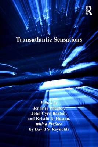 Transatlantic Sensations - Ashgate Series in Nineteenth-Century Transatlantic Studies (Hardback)