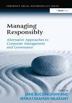 Managing Responsibly: Alternative Approaches to Corporate Management and Governance - Corporate Social Responsibility (Hardback)