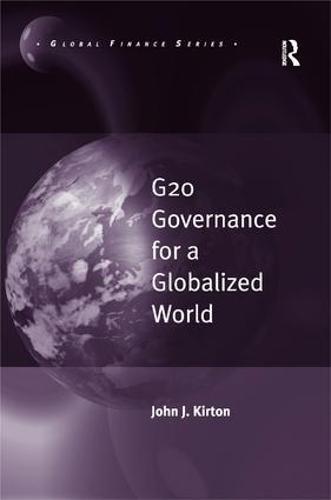 G20 Governance for a Globalized World - Global Finance (Hardback)