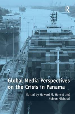 Global Media Perspectives on the Crisis in Panama (Hardback)