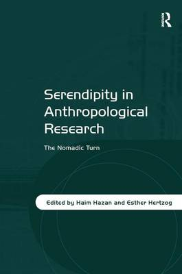 Serendipity in Anthropological Research: The Nomadic Turn (Hardback)