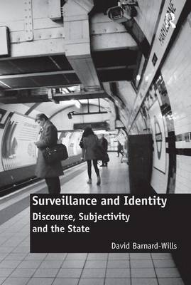 Surveillance and Identity: Discourse, Subjectivity and the State (Hardback)