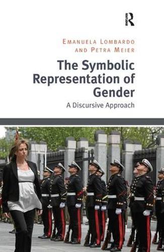 The Symbolic Representation of Gender: A Discursive Approach (Hardback)