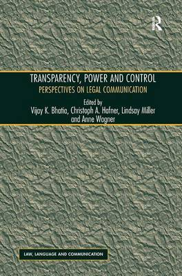 Transparency, Power, and Control: Perspectives on Legal Communication - Law, Language and Communication (Hardback)