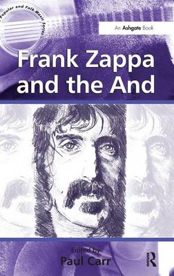 Frank Zappa and the And - Ashgate Popular and Folk Music Series (Hardback)
