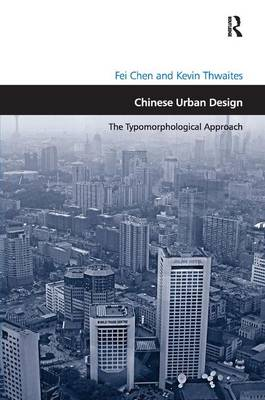 Chinese Urban Design: The Typomorphological Approach - Design and the Built Environment (Hardback)