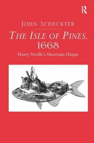 The Isle of Pines, 1668: Henry Neville's Uncertain Utopia (Hardback)
