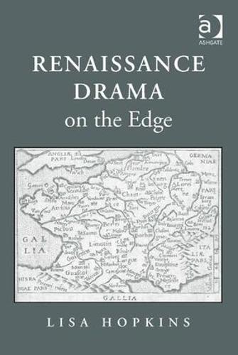 Renaissance Drama on the Edge (Hardback)