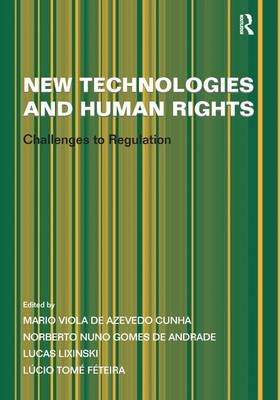New Technologies and Human Rights: Challenges to Regulation (Hardback)