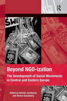 Beyond NGO-ization: The Development of Social Movements in Central and Eastern Europe (Hardback)