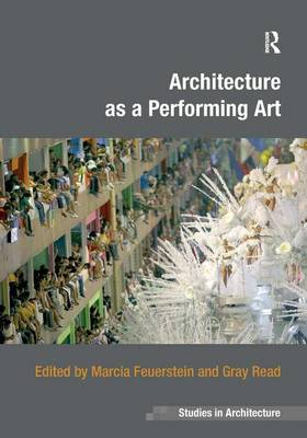Architecture as a Performing Art (Hardback)