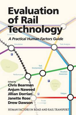 Evaluation of Rail Technology: A Practical Human Factors Guide - Human Factors in Road and Rail Transport (Hardback)
