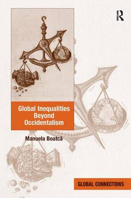 Global Inequalities Beyond Occidentalism - Global Connections (Hardback)
