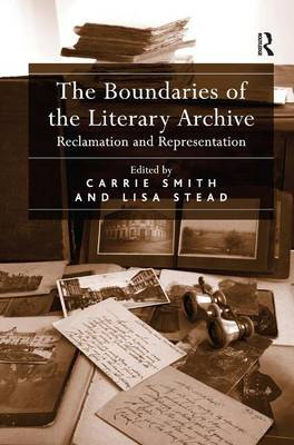The Boundaries of the Literary Archive: Reclamation and Representation (Hardback)