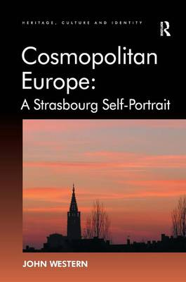 Cosmopolitan Europe: A Strasbourg Self-Portrait - Heritage, Culture and Identity (Hardback)