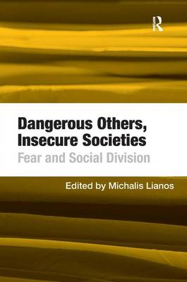 Dangerous Others, Insecure Societies: Fear and Social Division (Hardback)