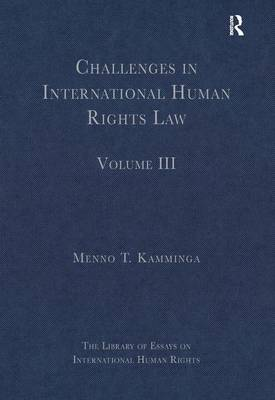 Challenges in International Human Rights Law: Volume III - The Library of Essays on International Human Rights (Hardback)