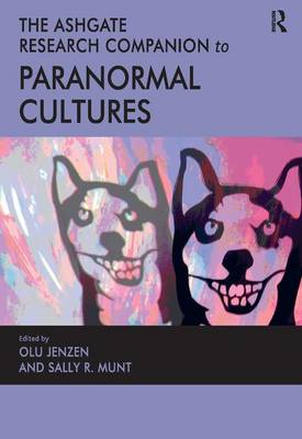The Ashgate Research Companion to Paranormal Cultures (Hardback)