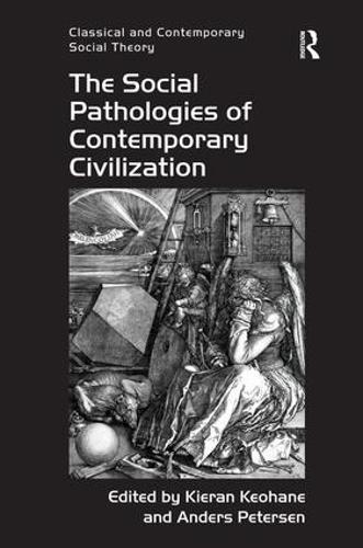 The Social Pathologies of Contemporary Civilization (Hardback)