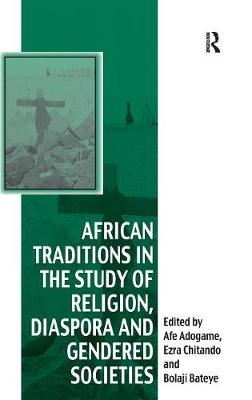 African Traditions in the Study of Religion, Diaspora and Gendered Societies - Vitality of Indigenous Religions (Hardback)