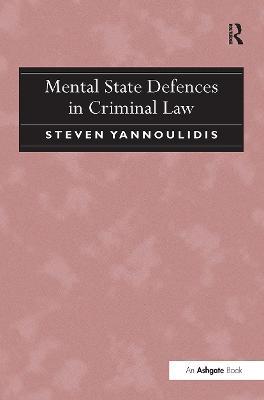 Mental State Defences in Criminal Law (Hardback)