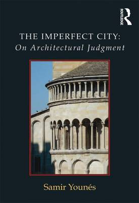 The Imperfect City: On Architectural Judgment (Hardback)