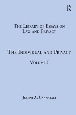 The Individual and Privacy: Volume I - The Library of Essays on Law and Privacy (Hardback)