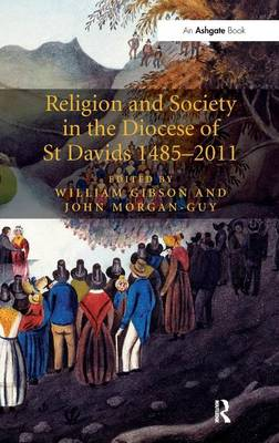 Religion and Society in the Diocese of St Davids 1485-2011 (Hardback)