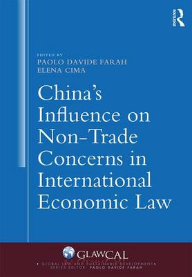 China's Influence on Non-Trade Concerns in International Economic Law - Global Law and Sustainable Development (Hardback)